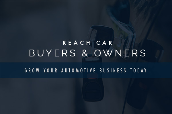 Reach Car Buyers and Owners