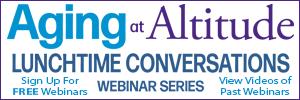 Aging at Altitude FREE Webinars